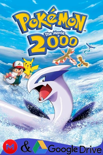Pokemon 2 La Pelicula 2000 El Poder De Uno 2000 Hd Latino Mega Google Drive 1080p Todomgd